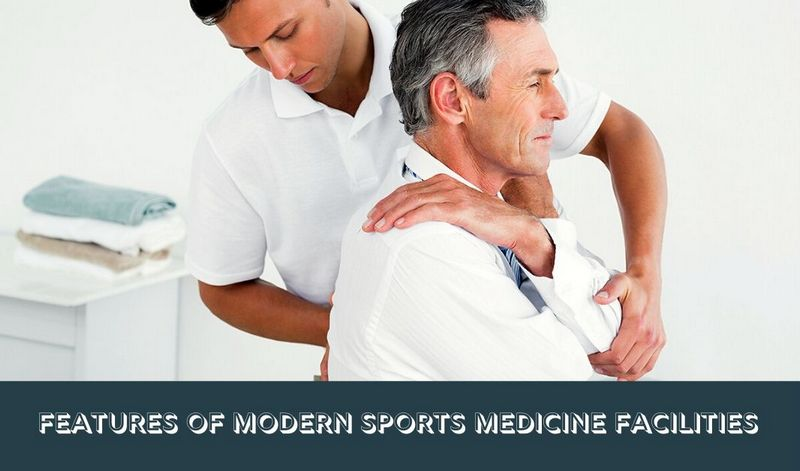 Features of Modern Sports Medicine Facilities