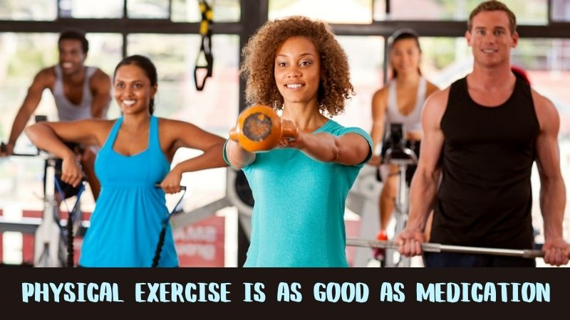 Physical Exercise Is As Good As Medication